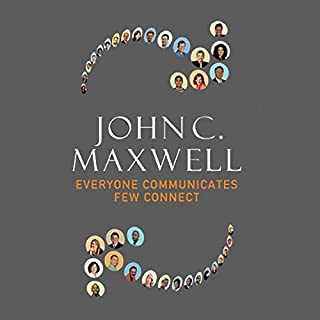 Everyone Communicates, Few Connect     What the Most Effective People Do Differently              By:                                                                                                                                 John Maxwell                               Narrated by:                                                                                                                                 Wayne Shepherd                      Length: 2 hrs and 54 mins     21 ratings     Overall 4.7