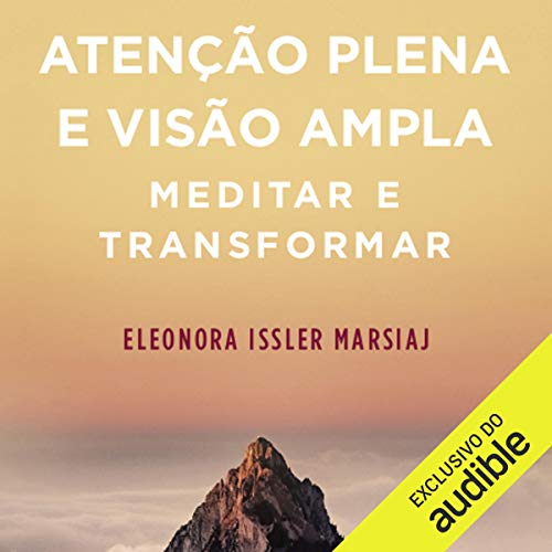 Atenção Plena e Visão Ampla [Mindfulness and Broad Vision] audiobook cover art
