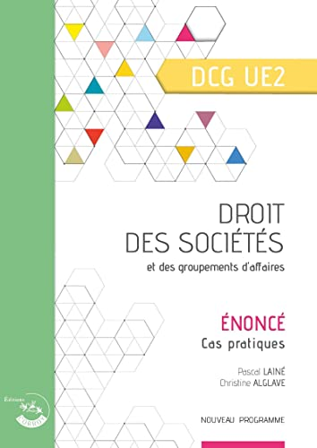 Droit des sociétés et des groupements d'affaires - Énoncé: Cas pratiques. DCG UE2