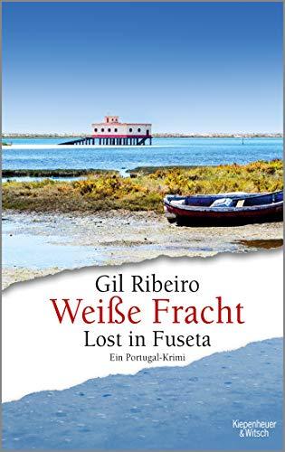 Weiße Fracht: Lost in Fuseta. Ein Portugal-Krimi (Leander Lost ermittelt, Band 3)