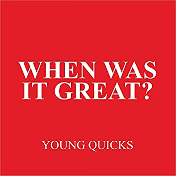 When Was It Great?