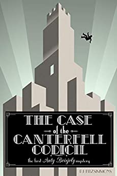 The Case of the Canterfell Codicil (Anty Boisjoly Mysteries Book 1) by [PJ Fitzsimmons]