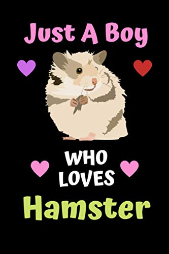 Just A Boy Who Loves Hamster: Hamster Gift for Boy, Funny Holiday Christmas Hanukkah Gift, Journal Blank Lined Notebook Diary