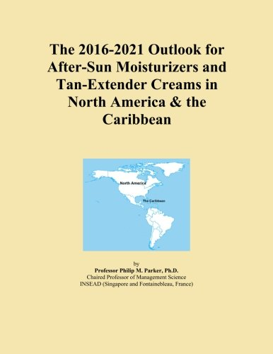 The 2016-2021 Outlook for After-Sun Moisturizers and Tan-Extender Creams in North America & the Caribbean