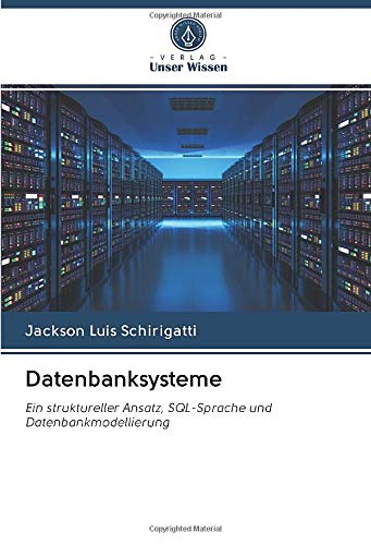Datenbanksysteme: Ein struktureller Ansatz, SQL-Sprache und Datenbankmodellierung
