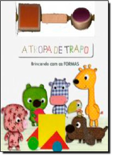 A Tropa De Trapo. Brincando Com As Formas (Em Portuguese do Brasil)