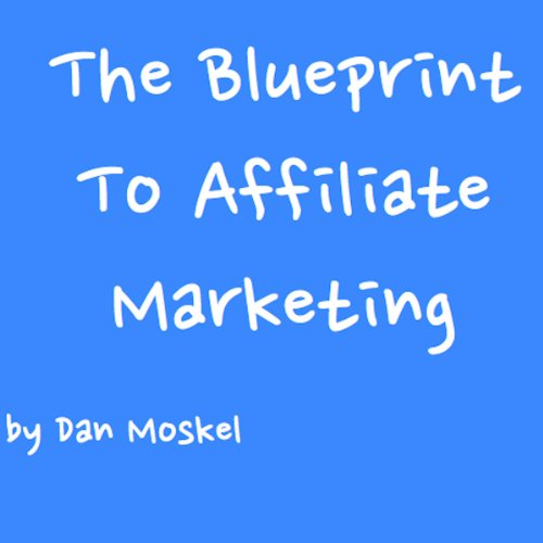 The Blueprint to Affiliate Marketing  By  cover art