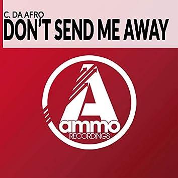 Don't Send Me Away (Original Mix)