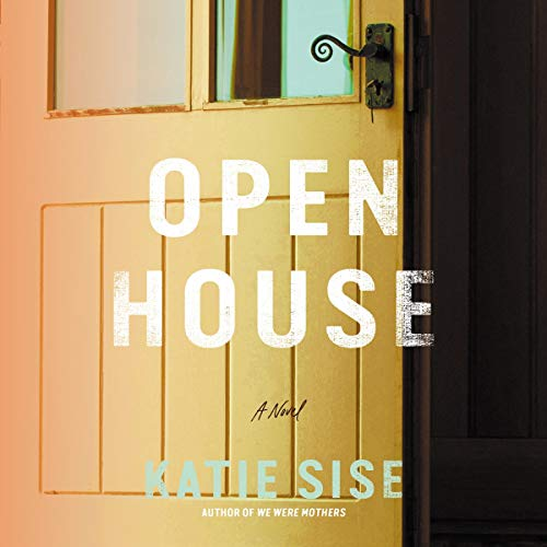 Open House Audiobook By Katie Sise cover art