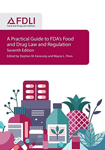 Compare Textbook Prices for A Practical Guide to FDA's Food and Drug Law and Regulation, Seventh Edition  ISBN 9781935065876 by Kanovsky, Stephen M,Pines, Wayne L