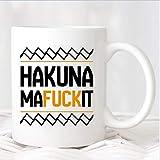 Hakuna Mafuckit Mug Gift 107MUG divertente tazza da caffè Re Leone Sarcastico tazza regalo per lei Hakuna Matata regalo per lui Coworker