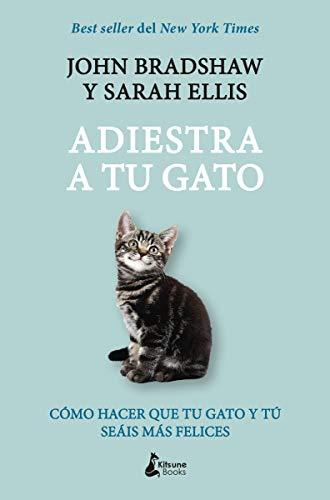 Adiestra a tu gato: Una guía práctica para que tu gato y tú seáis felices (MASCOTAS)
