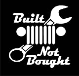 Built Not Bought Decal Vinyl Sticker|Cars Trucks Vans Walls Laptop| White |5.5 x 5 in|LLI145
