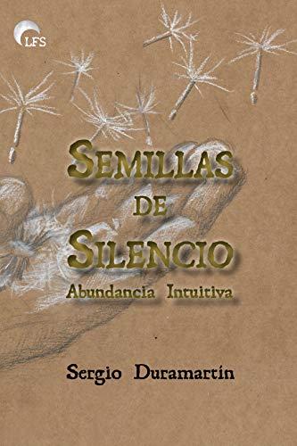 Semillas de Silencio: Abundancia Intuitiva