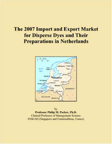 The 2007 Import and Export Market for Disperse Dyes and Their Preparations in Netherlands