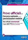 Prove ufficiali del concorso nazionale per le specializzazioni mediche. Test ufficiali commentati. Con software di simulazione
