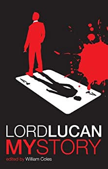 Lord Lucan: My Story by [William Coles]