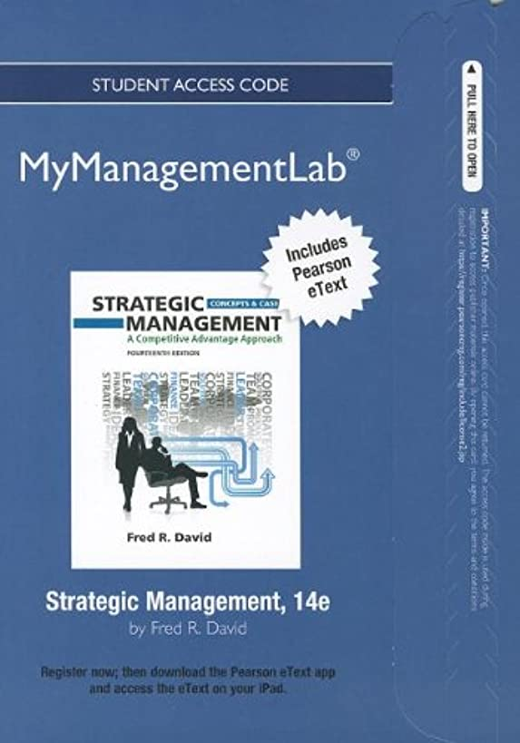 NEW MyManagementLab with Pearson eText -- Access Card -- for Strategic Management: A Competitive Advantage Approach