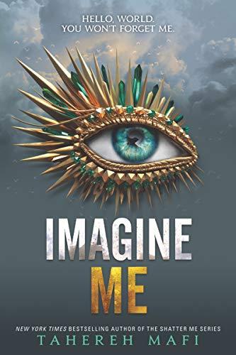 Imagine Me (Shatter Me, Band 6)