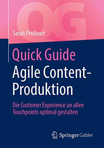 Quick Guide Agile Content-Produktion: Die Customer Experience an allen Touchpoints optimal gestalten