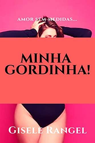 Minha Gordinha!