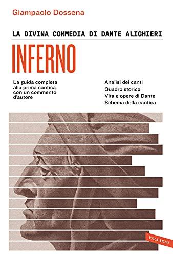 La Divina Commedia di Dante Alighieri. Inferno. La guida completa alla prima cantica con un commento d'autore