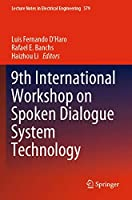 9th International Workshop on Spoken Dialogue System Technology (Lecture Notes in Electrical Engineering, 579)