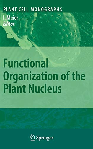 Functional Organization of the Plant Nucleus (Plant Cell Monographs (14), Band 14)
