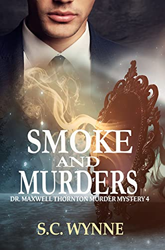 Smoke and Murders: Dr. Maxwell Thornton Murder Mysteries (English Edition)