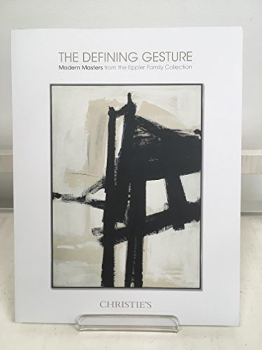 Christie's the Defining Gesture: Modern Masters from the Eppler Family Collection. New York, November 2017