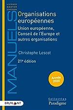 Organisations européennes - Union européenne, Conseil de l'Europe et autres organisations de Christophe Lescot