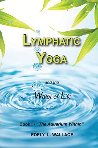 Lymphatic Yoga: Book I - 'The Aquarium Within': Volume 1