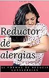 Reductor de alergias: 51 formas de reducir las alergias