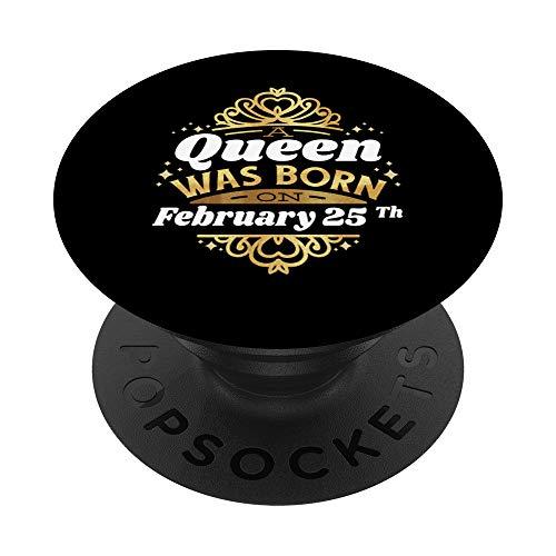 Una regina è nata il 25 febbraio 25 febbraio compleanno 25 s PopSockets Supporto e Impugnatura per Smartphone e Tablet