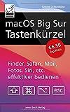 macOS Big Sur Tastenkürzel: Finder, Safari, Mail, Fotos, Musik, Siri, etc. effektiver bedienen,:...