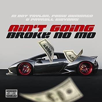 Ain't Going Broke No Mo