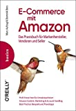 E-Commerce mit Amazon: Das Praxisbuch für Markenhersteller, Vendoren und Seller - Marc Aufzug