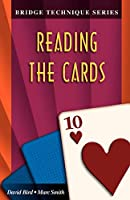Reading the Cards (The Bridge Technique Series)