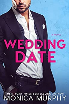 Wedding Date (Dating Series Book 6) by [Monica Murphy]