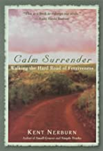 Calm Surrender: Walking the Hard Road of Forgiveness