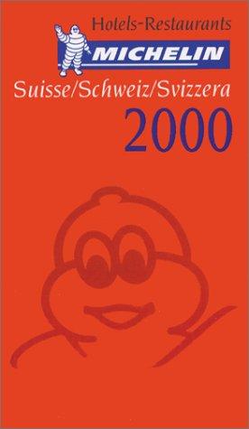 Michelin Red Guide 2000 Suisse-Schwei-Svizzera: Hotels & Restaurants (Michelin Red Guide : Suisse, Schweiz, and Svizzera, 2000)