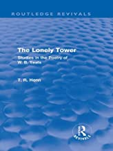 The Lonely Tower (Routledge Revivals): Studies in the Poetry of W. B. Yeats (English Edition)