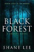 Black Forest: A Horror Novel