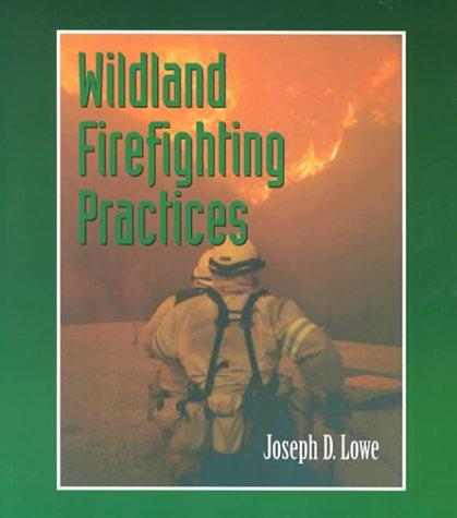 Wildland Firefighting Practices