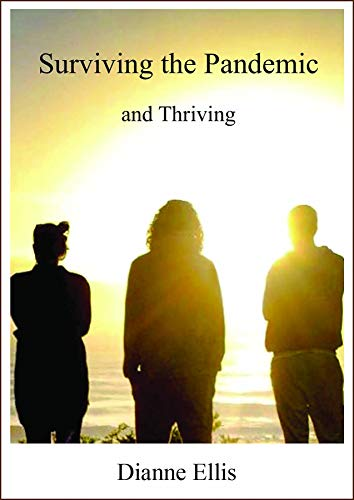 Suriving the Pandemic: and Thriving (English Edition)