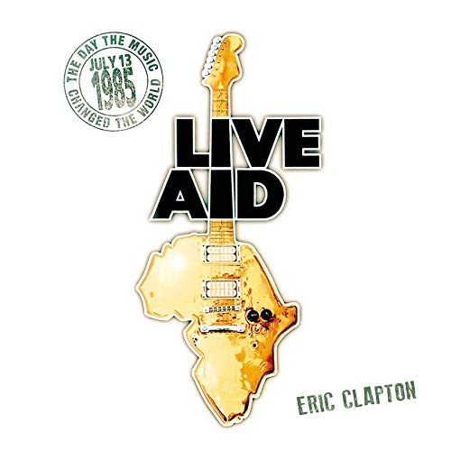 Eric Clapton at Live Aid (Live at John F. Kennedy Stadium, 13th July 1985)