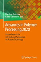 Advances in Polymer Processing 2020: Proceedings of the International Symposium on Plastics Technology