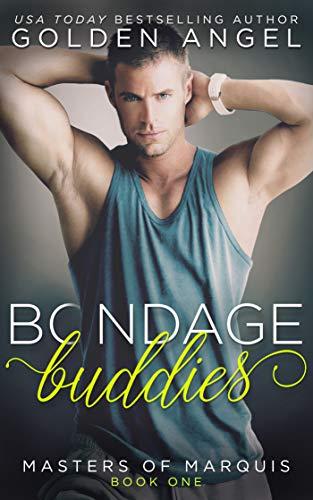 Bondage Buddies (Masters of Marquis Book 1)