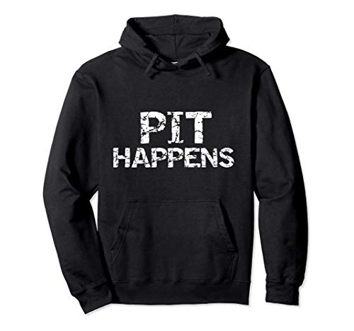 Funny Marching Band Percussion Pit Quote for Men Pit Happens Pullover Hoodie