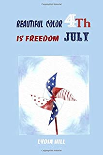 BEAUTIFUL COLOR IS FREEDOM 4Th JULY: Cute gift notebook, nice the pinwheel flag background,6x9 inches, 160 pages, Softcove...